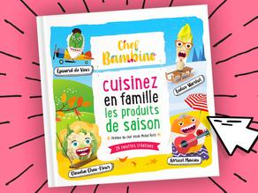 """Pour 6,90€, achetez l'ebook """"Chef Bambino - Cuisinez en famille les produits de saison"""" !"""