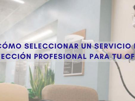 ¿Cómo seleccionar un Servicio de Desinfección Profesional para tu Oficina?