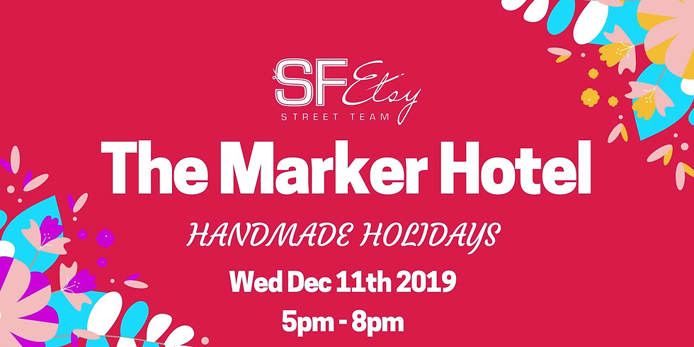 Handmade Holidays at the Marker SF