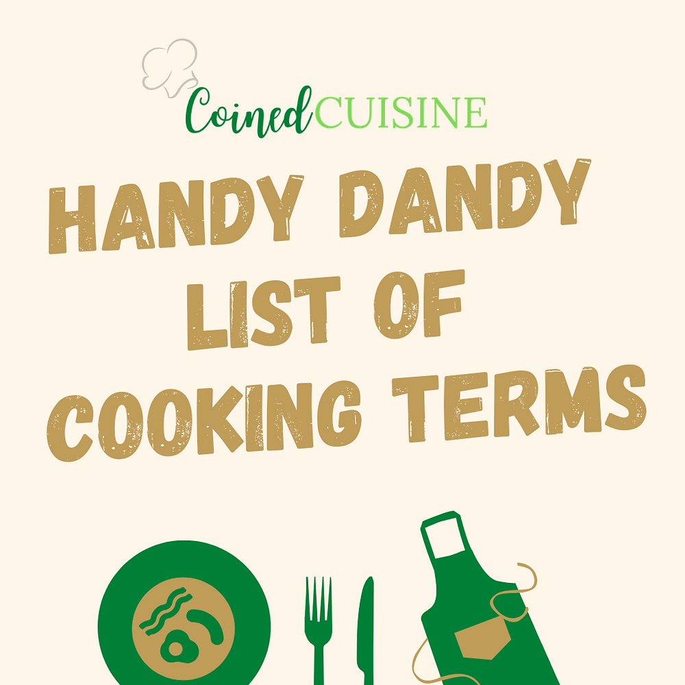 poster that says coined cuisine's handy dandy list of cooking terms