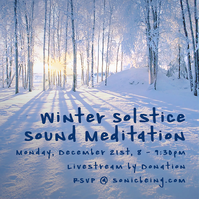Winter Solstice Livestream Sound Meditation
