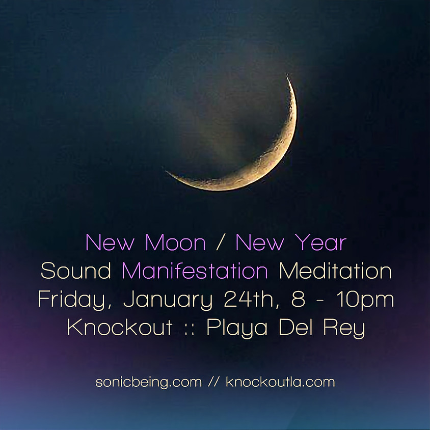 SOLD OUT! New Moon / New Year Manifestation Sound Meditation