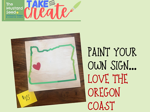 Paint Your Own Sign : Love the Oregon Coast