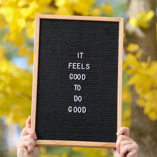 do something good for someone else!