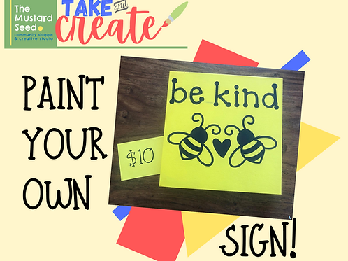 Paint Your Own Sign : Be Kind