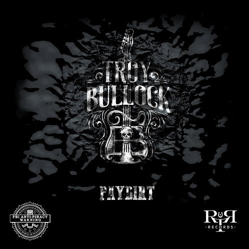 Troy Bullock Debut Album 'PAYDIRT'