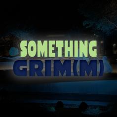 Something Grim(m)