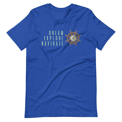 Dream, explore, navigate. - Short-Sleeve Unisex T-Shirt