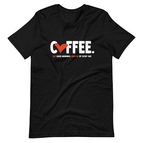 Coffee my sweetie. - Short-Sleeve Unisex T-Shirt