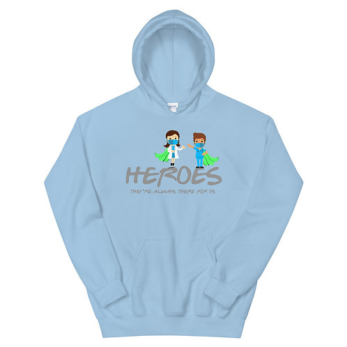 Heroes - They are there for us. - Unisex Hoodie