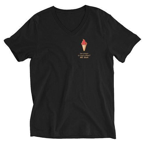 Ice cream or iced coffee? ME: Both. - Unisex Short Sleeve V-Neck T-Shirt