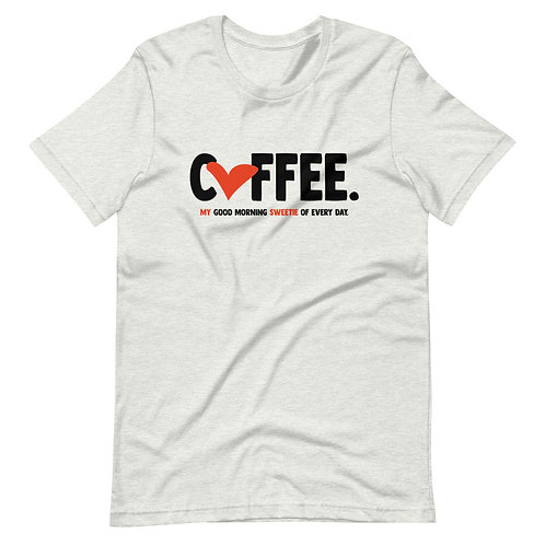 Coffee my sweetie. Short-Sleeve Unisex T-Shirt
