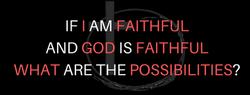 IF I AM FAITHFUL AND GOD IS FAITHFUL WHA