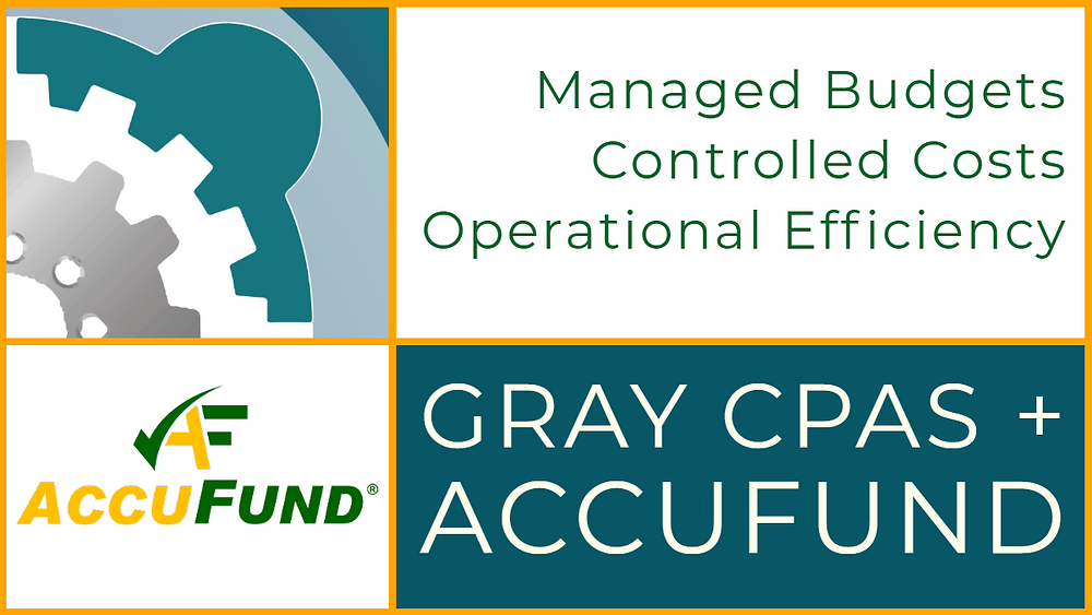 Gray CPAs + AccuFund = Automated Public Sector Accounting through: Managed Budgets, Controlled Costs, and Operational Efficiency