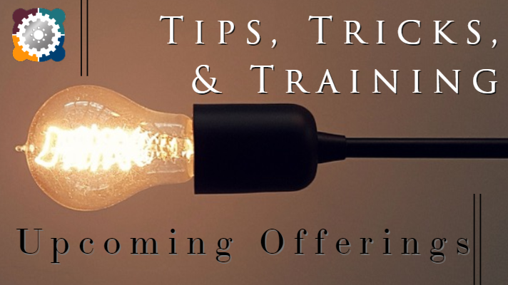 Tips, Tricks, and Training