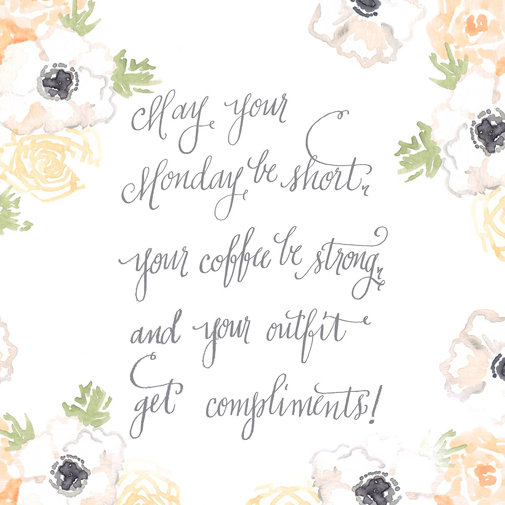 May your Monday be short Calligraphy Print.JPG