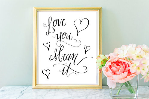 Love You Mean It Printable