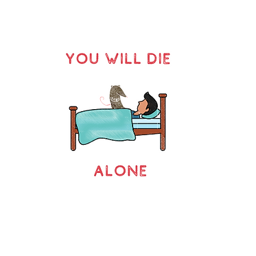 You Will Die Alone.png