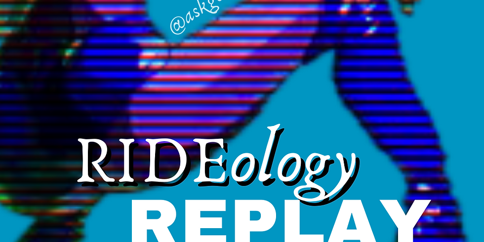 RIDEology Replay! ONLY