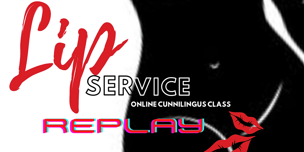 Lip Service! Online REPLAY ONLY