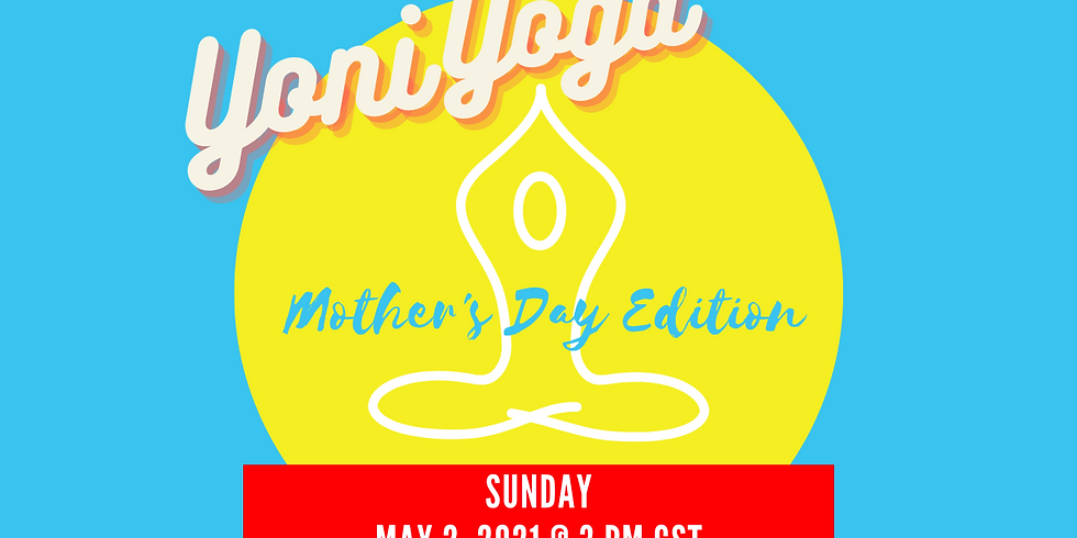Yoni Yoga: Mother's Day Edition