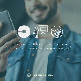 O que o uber tem a nos ensinar sobre segurança?