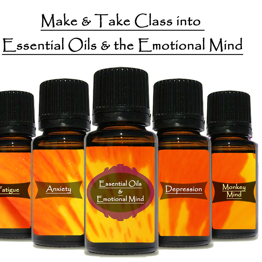 Make & Take Class into  Essential Oils & the Emotional Mind.