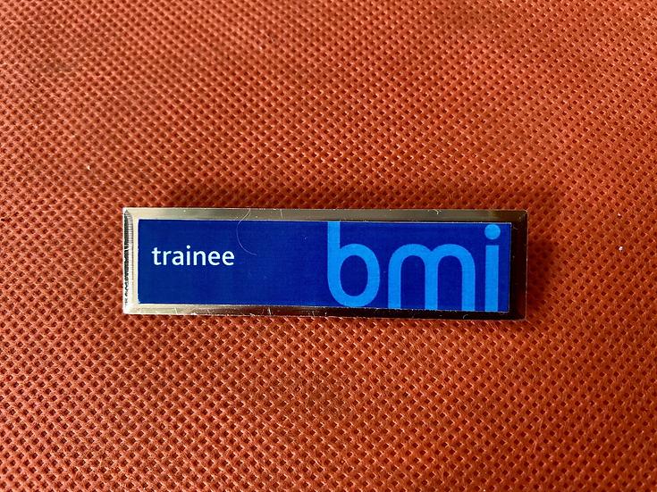 BMI trainee metal badge