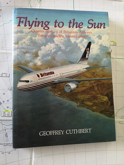 Flying to the sun Britannia Airways hard back book