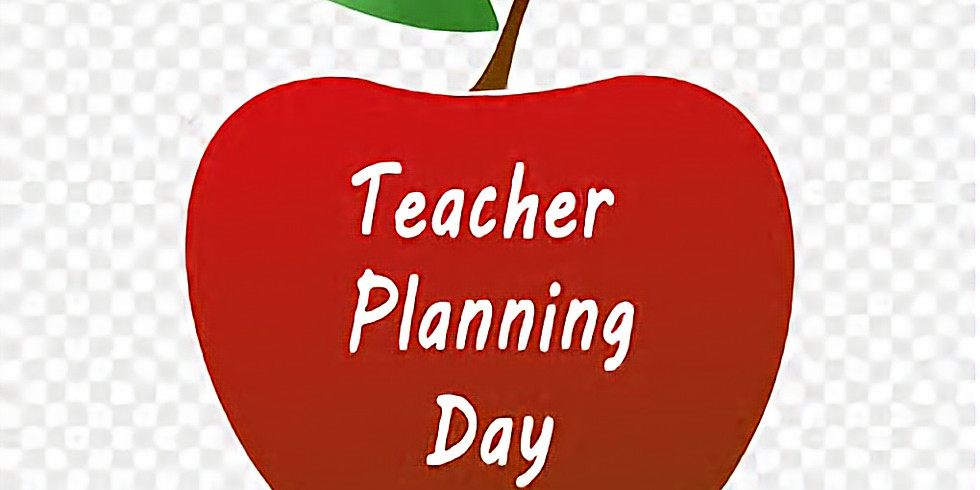 Teacher Planning Day - No school for students