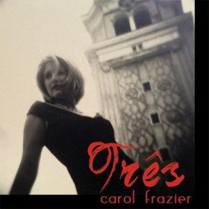 Carol Frazier, Tres Album