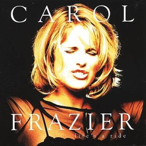 Carol Fazier, Life's A Ride Album