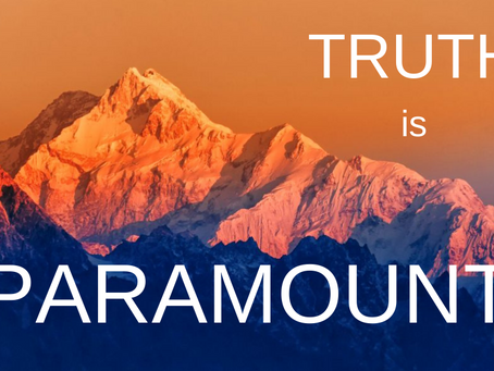 """""""TRUTH IS PARAMOUNT!"""""""