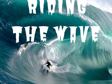 """""""Riding The Wave"""""""
