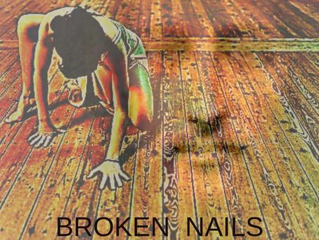 """""""Broken Nails"""""""
