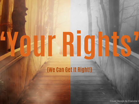 """""""Your Rights"""" (We Can Get It Right!)"""