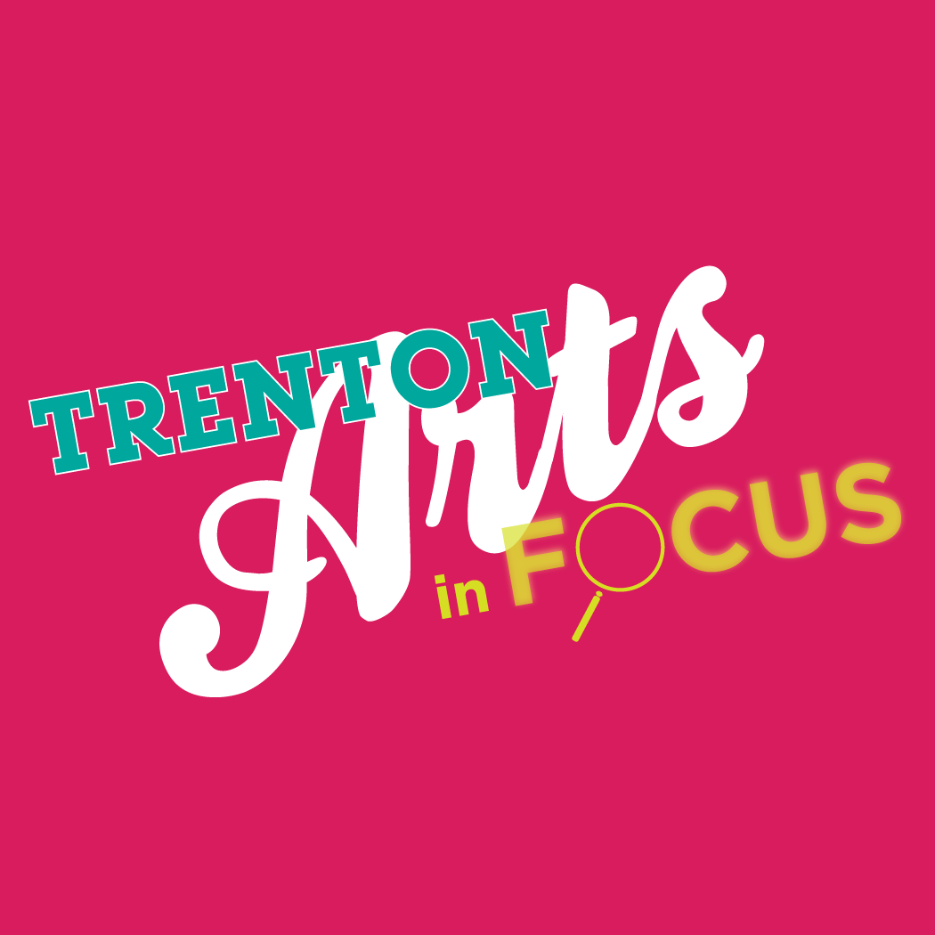 Trenton Arts in Focus
