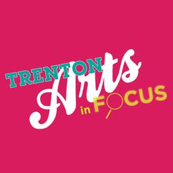 Trenton Arts in Focus