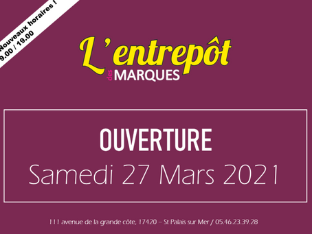 Ouverture saisonnière L'Entrepôt des Marques, St Palais sur Mer, samedi 27 mars 2021
