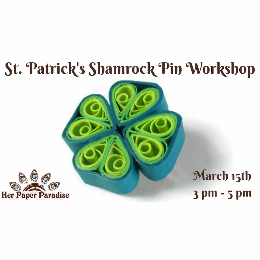 St. Patrick's Quilling Pin Workshop HPP