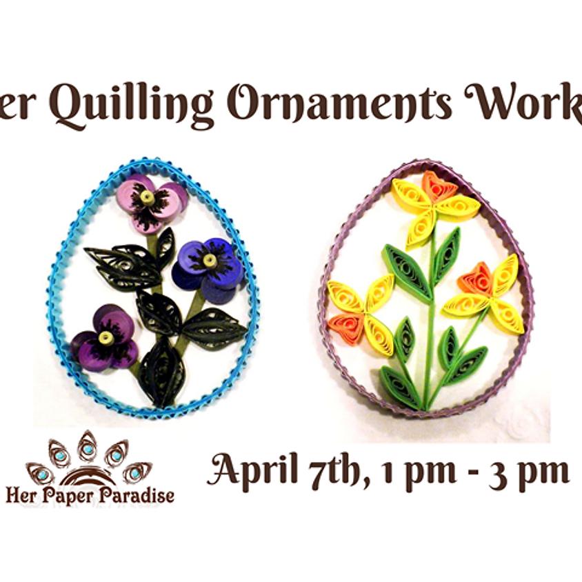 Easter Quilling Ornaments Workshop