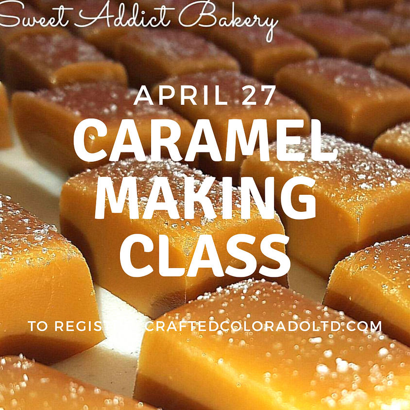 April Caramel Making Class