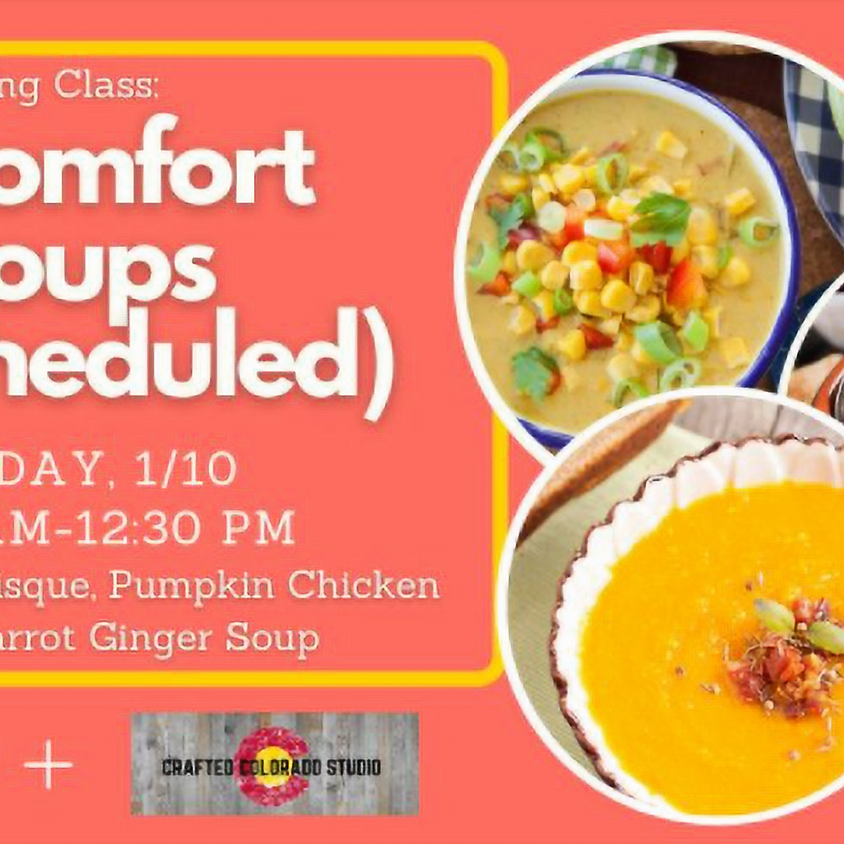 SOLD OUT Comfort Soups class (rescheduled)
