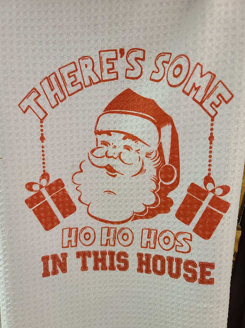 WAFFLE TOWEL - There's Some Ho Ho Ho's in the house