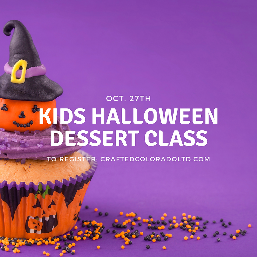 SOLD OUT - Kid's Halloween Dessert Class