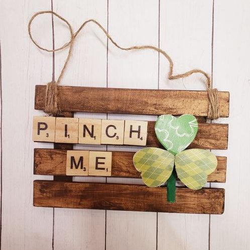 Pinch Me shamrock door hanger