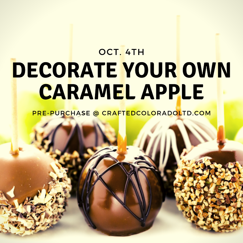 Decorate your own caramel apple - Oct. First Friday