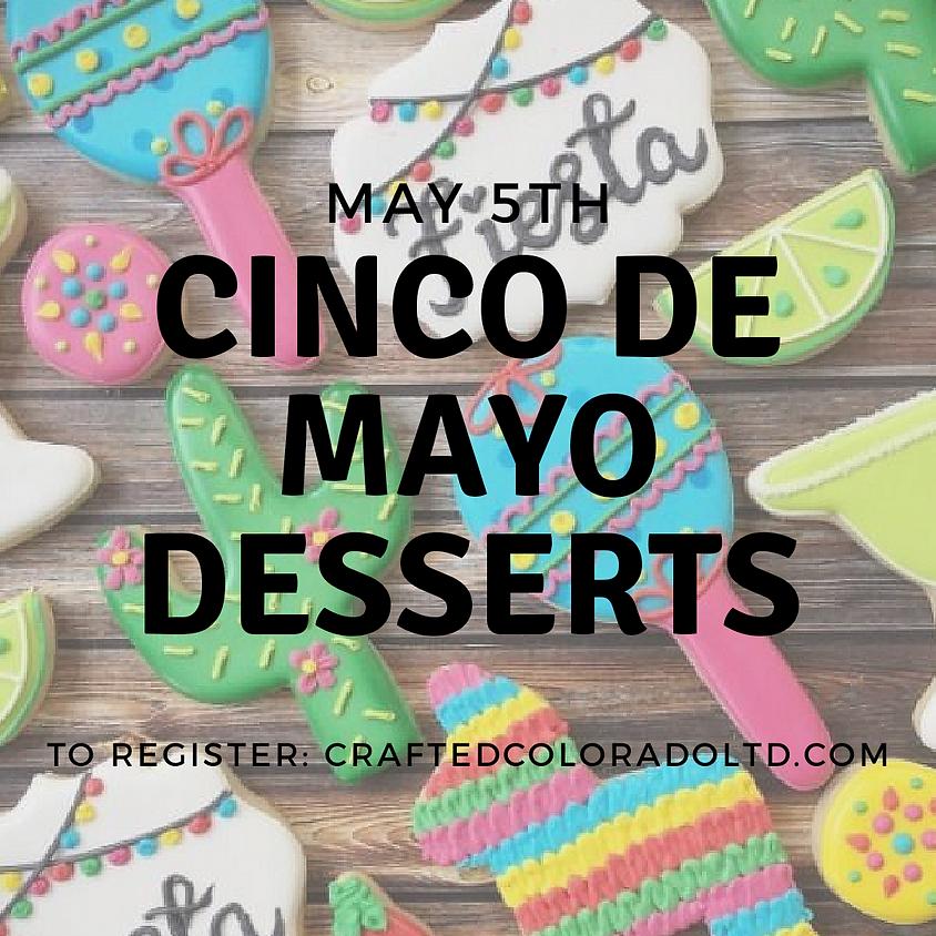 Cinco de Mayo Desserts class (21+ only event)