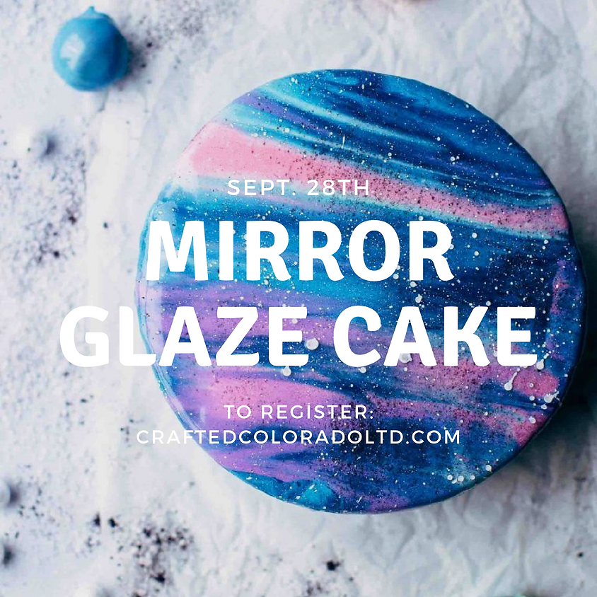 Mirror Glaze Cake workshop