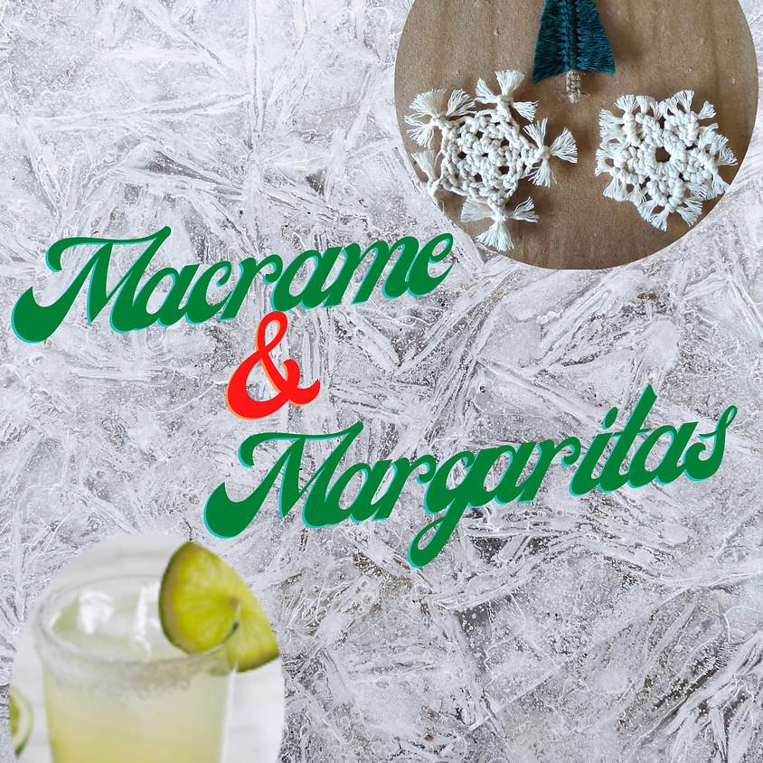 Macramé Ornaments & Margaritas